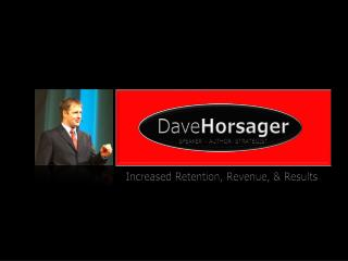 Dave Horsager SPEAKER – AUTHOR- STRATEGIST