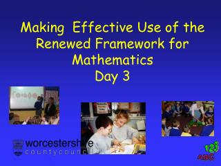 Making  Effective Use of the Renewed Framework for Mathematics Day 3