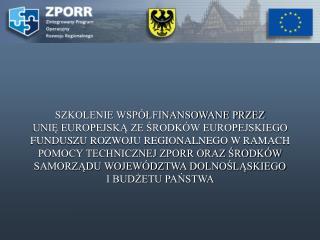 Zintegrowany Program Operacyjny Rozwoju Regionalnego PRIORYTET III ROZWÓJ LOKALNY