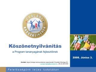 Kontakt:  Hajna Csongor kommunikációs csoportvezető, Provident Pénzügyi Zrt.
