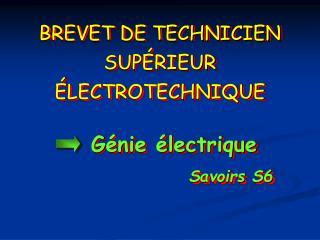 BREVET DE TECHNICIEN SUP RIEUR  LECTROTECHNIQUE