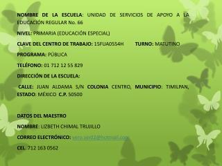 NOMBRE DE LA ESCUELA : UNIDAD DE SERVICIOS DE APOYO A LA EDUCACIÓN REGULAR No. 66