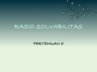 RASIO SOLVABILITAS