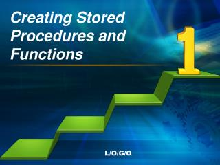 Creating Stored Procedures and Functions