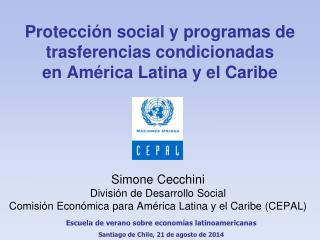Protecci�n social y programas  de trasferencias  condicionadas  en Am�rica Latina y el Caribe