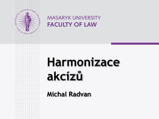 Harmonizace akcízů Michal Radvan
