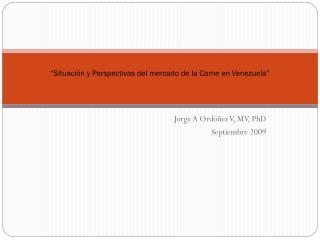 """""""Situación y Perspectivas del mercado de la Carne en Venezuela"""""""