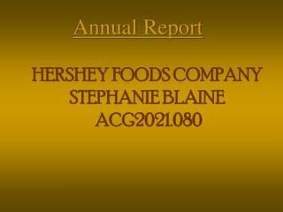 HERSHEY FOODS COMPANY STEPHANIE BLAINE  ACG2021.080