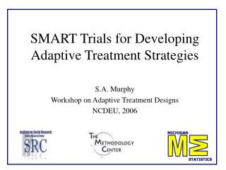 SMART Trials for Developing Adaptive Treatment Strategies