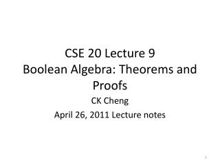 CSE 20 Lecture 9 Boolean Algebra: Theorems and Proofs