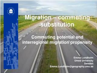 Migration – commuting substitution Commuting potential and interregional migration propensity