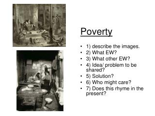 Poverty 1) describe the images. 2) What EW? 3) What other EW? 4) Idea/ problem to be shared?