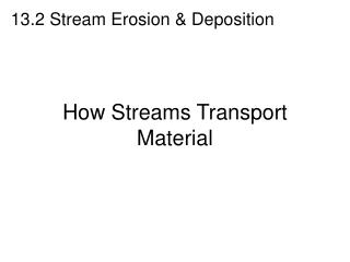 How Streams Transport Material
