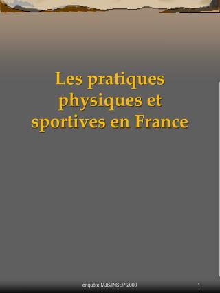 Les pratiques physiques et sportives en France