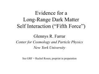 "Evidence for a  Long-Range Dark Matter  Self Interaction (""Fifth Force"")"