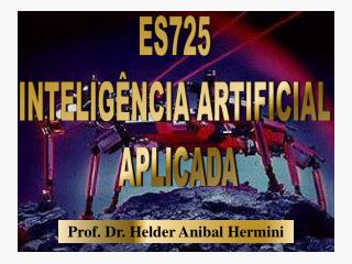 ES725  INTELIGÊNCIA ARTIFICIAL  APLICADA