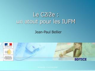 Le C2i2e : un atout pour les IUFM