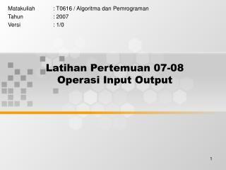 Latihan Pertemuan 07-08 Operasi Input Output