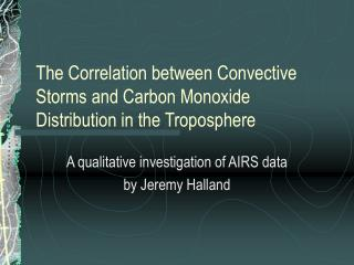 The Correlation between Convective Storms and Carbon Monoxide Distribution in the Troposphere