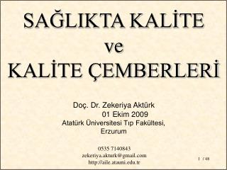 Do�. Dr. Zekeriya Akt�rk 01 Ekim 2009 Atat�rk �niversitesi T?p Fak�ltesi,  Erzurum