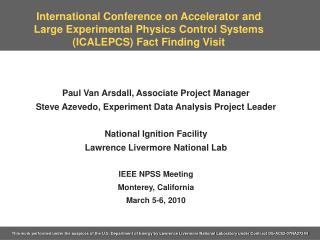 Paul Van Arsdall, Associate Project Manager Steve Azevedo, Experiment Data Analysis Project Leader