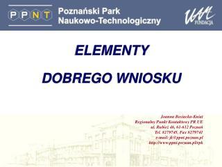 ELEMENTY  DOBREGO WNIOSKU Joanna Bosiacka-Kniat Regionalny Punkt Kontaktowy PR UE
