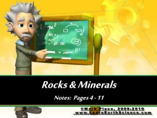 Rocks  Minerals Notes:  Pages 4 - 11
