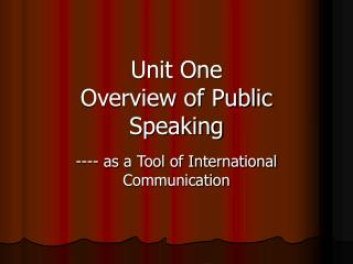 Unit One Overview of Public Speaking