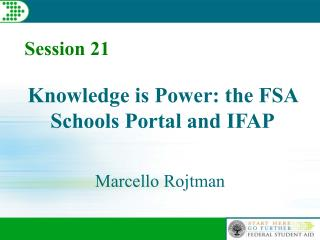 Knowledge is Power: the FSA Schools Portal and IFAP