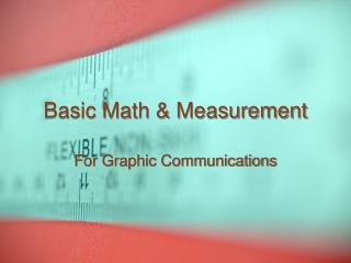 Basic Math & Measurement