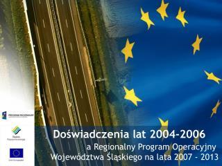 Doświadczenia lat 2004-2006