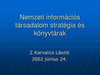 Nemzeti információs társadalom stratégia és könyvtárak