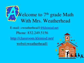 Welcome to 7 th  grade Math                           With Mrs. Weatherhead