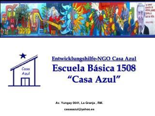 """Entwicklungshilfe-NGO Casa Azul Escuela Básica 1508  """" Casa Azul """""""
