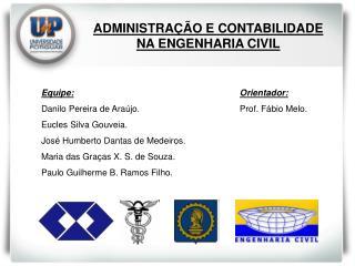 ADMINISTRAÇÃO E CONTABILIDADE NA ENGENHARIA CIVIL