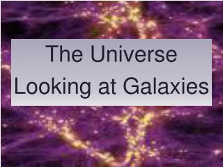 The Universe Looking at Galaxies