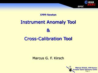 XMM-Newton Instrument Anomaly Tool & Cross-Calibration Tool