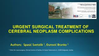 URGENT SURGICAL TREATMENT OF  CEREBRAL NEOPLASM COMPLICATIONS