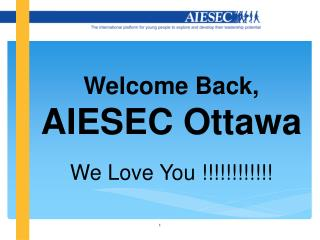 Welcome Back,  AIESEC Ottawa We Love You !!!!!!!!!!!!