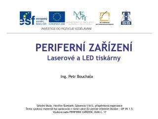 PERIFERNÍ ZAŘÍZENÍ Laserové a LED tiskárny