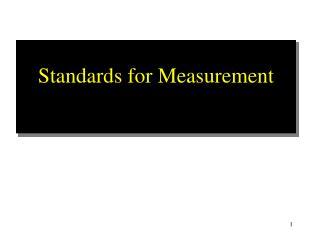 Standards for Measurement