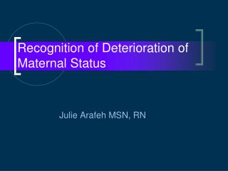 Recognition of Deterioration of Maternal Status