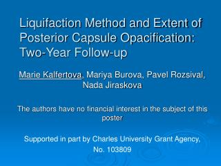 Liquifaction Method and Extent of Posterior Capsule Opacification: Two-Year Follow-up
