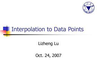 Interpolation to Data Points