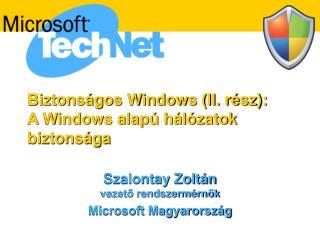 Biztonságos Windows (II. rész): A Windows alapú hálózatok biztonsága