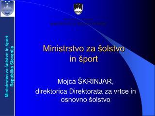 Ministrstvo za šolstvo in šport Republika Slovenija