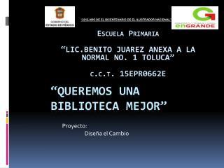 """""""Queremos una  BIBLIOTECA MEJOR"""""""