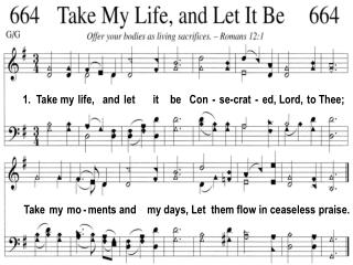 1.  Take my  life,   and  let       it     be   Con  -  se-crat  -  ed, Lord,  to Thee;
