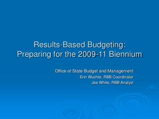 Results-Based Budgeting: Preparing for the 2009-11 Biennium