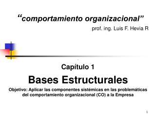 �� � comportamiento organizacional� prof. ing. Luis F. Hevia R